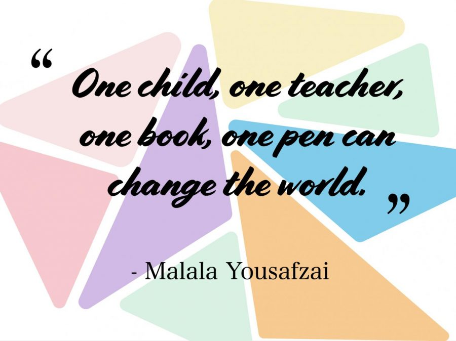 A quote from Malala Yousafzai, a 23-year-old Nobel prize winner and advocate for equality and access to education, among other subjects. Yousafzai was 15 years old when she was shot in an assignation attempt by the Taliban, according to Britannica.